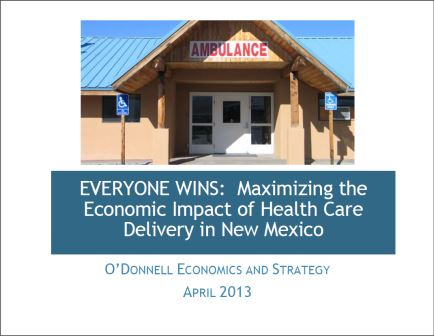 EVERYONE WINS: Maximizing the Economic Impact of Health Care Delivery in New Mexico